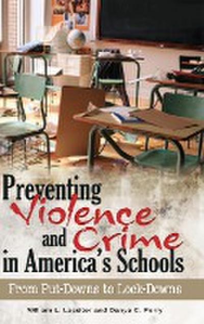 Preventing Violence and Crime in America's Schools