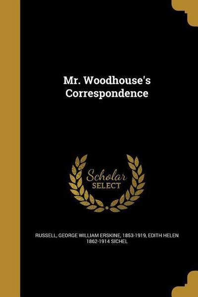 MR WOODHOUSES CORRESPONDENCE