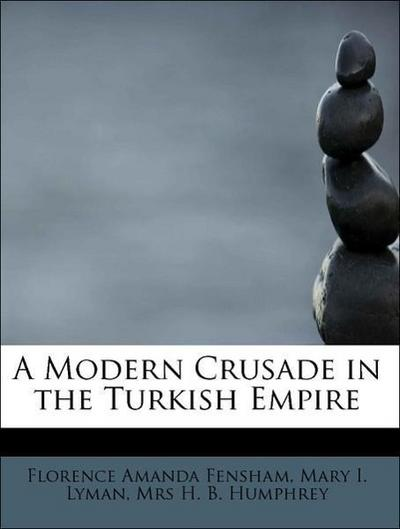 A Modern Crusade in the Turkish Empire