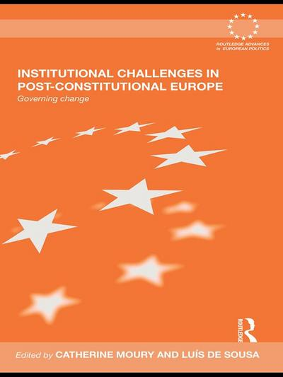 Institutional Challenges in Post-Constitutional Europe