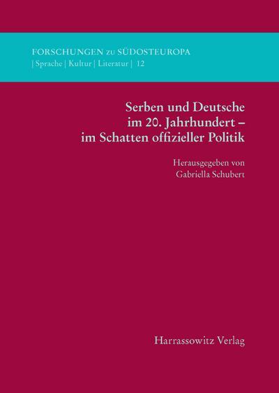 Serben und Deutsche im 20. Jahrhundert - im Schatten offizieller Politik