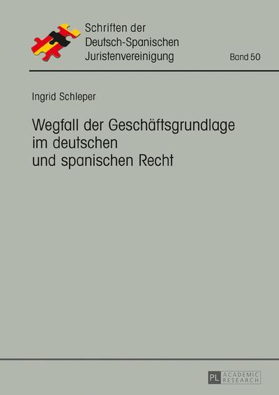 Wegfall der Geschäftsgrundlage im deutschen und spanischen Recht