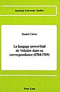 Le langage proverbial de Voltaire dans sa correspondance (1704-1769)
