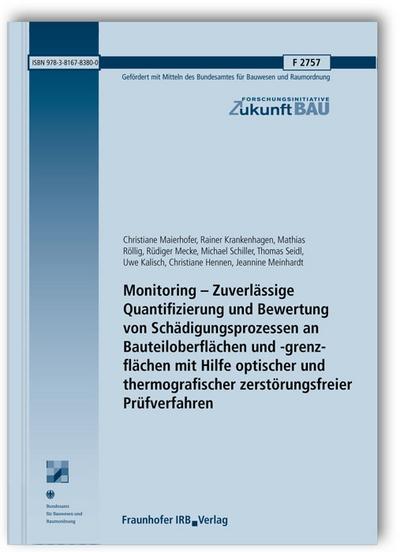 Monitoring - Zuverlässige Quantifizierung und Bewertung von Schädigungsprozessen an Bauteiloberflächen und -grenzflächen mit Hilfe optischer und ... (Forschungsinitiative Zukunft Bau)