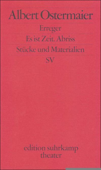 Erreger/Es ist Zeit. Abriss: Stücke und Materialien (edition suhrkamp)
