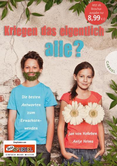 Kriegen das eigentlich alle? (aktualisierte Neuausgabe); Die besten Antworten zum Erwachsenwerden; Deutsch; mit farbigen Fotos