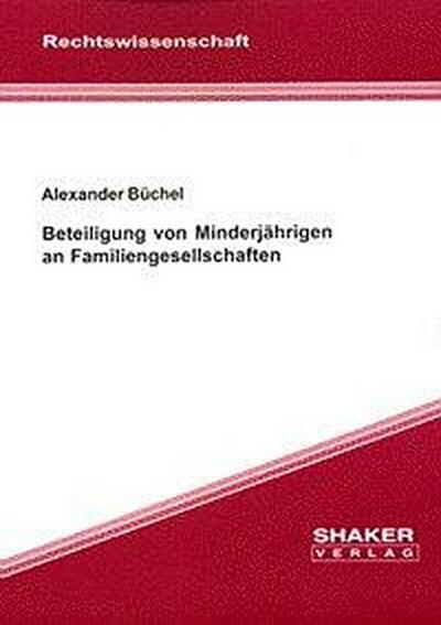 Büchel, A: Beteiligung von Minderjährigen an Familiengesells