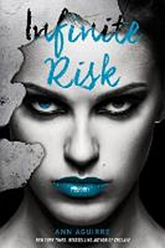 Immortal Game 3. Infinite Risk   Ann Aguirre    9781250130105