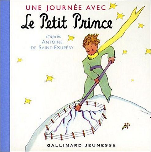 Une Journee avec le Petit Prince, Saint-Exupery