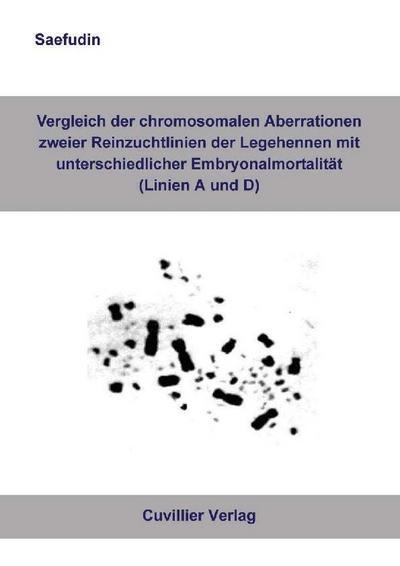 Vergleich der chromosomalen Aberrationen zweier Reinzuchtlinien der Legehennen mit unterschiedlicher Embryonalmortalität (Linie A und D)