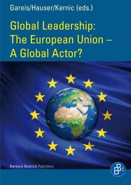 The European Union - A Global Actor? ~ Sven B. Gareis ~  9783847400400