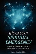 The Call of Spiritual Emergency: From Personal Crisis to Personal Transformation